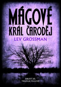 Grossman_Magove2_Kral-carodej