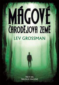 Grossman_Magove3_Carodejova-zeme