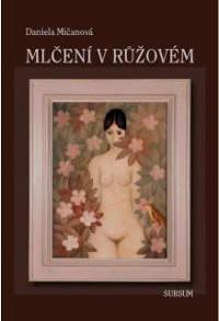 Micanova_Mlceni-v-ruzovem