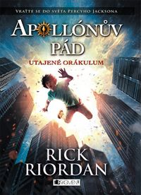 Rick Riordan: Apollónův pád - Utajené Orákulum