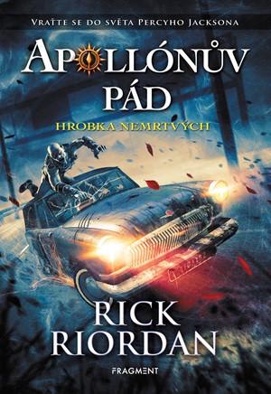 Rick Riordan: Hrobka nemrtvých (Apollónův pád 4)