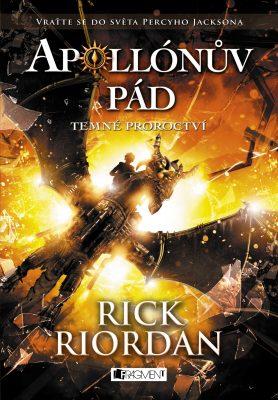 Rick Riordan: Temné proroctví (Apollónův pád 2)