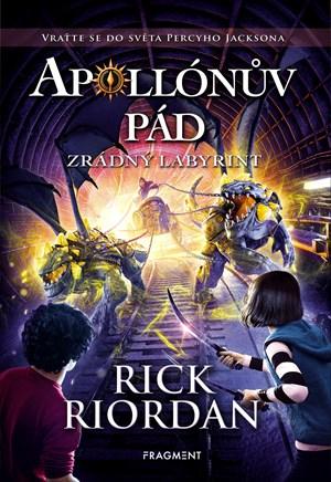 Rick Riordan: Zrádný labyrint (Apollónův pád 3)