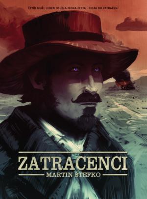 Zatracenci Martina Štefka - klasický western pouze na první pohled